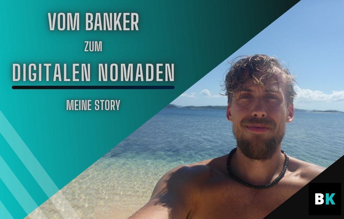 vom Banker zum digitalen Nomaden