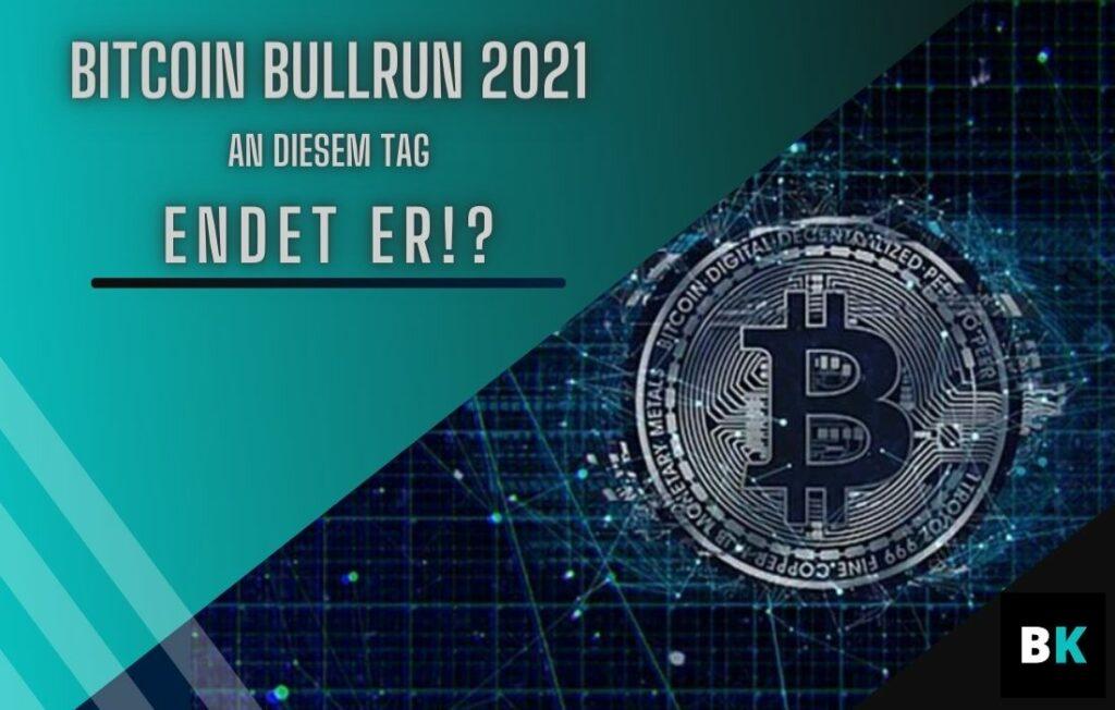Bitcoin Bullrun 2021 Ende Coverbild